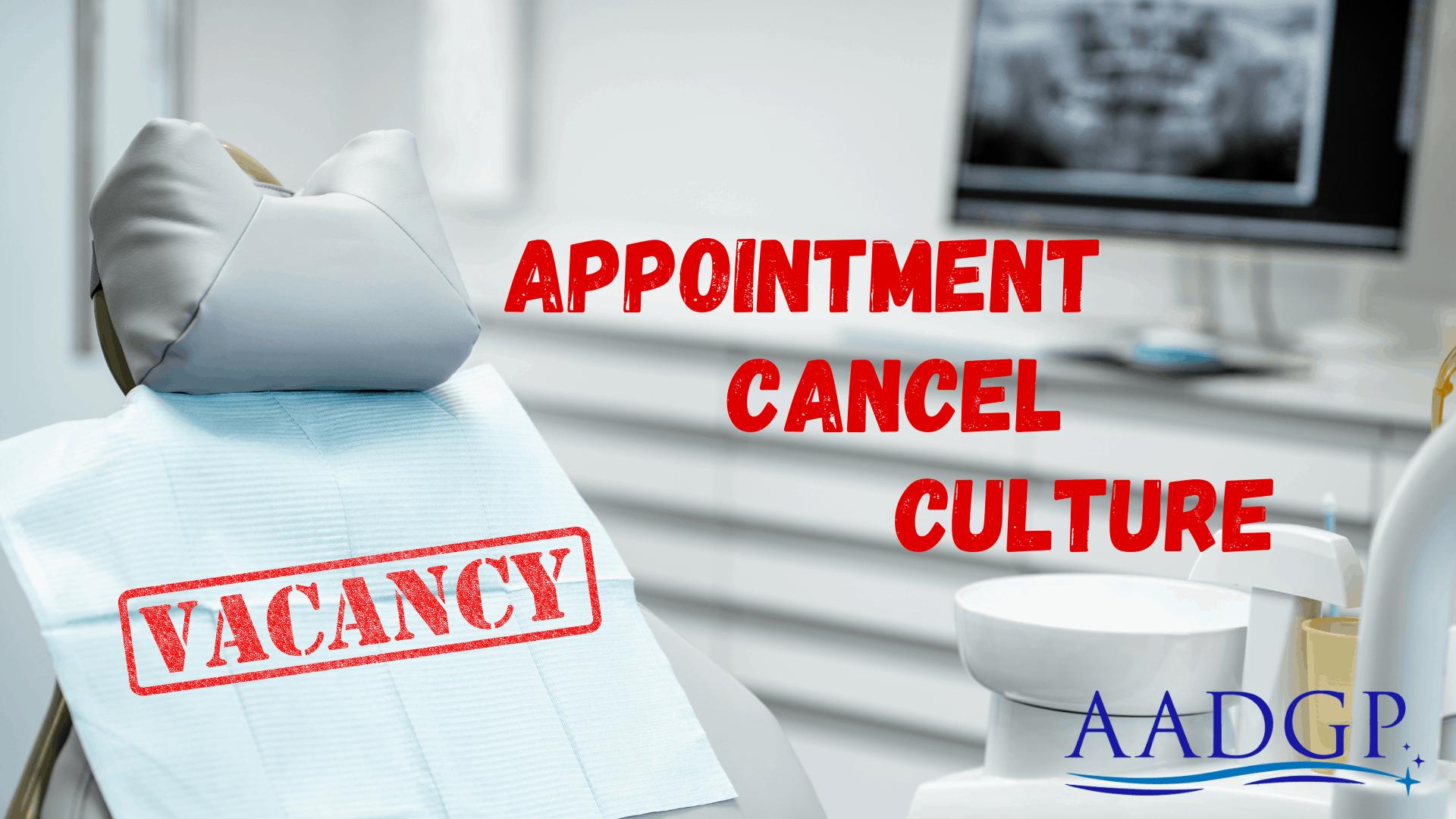 Appointment Cancel Culture, an AAADGP Webinar