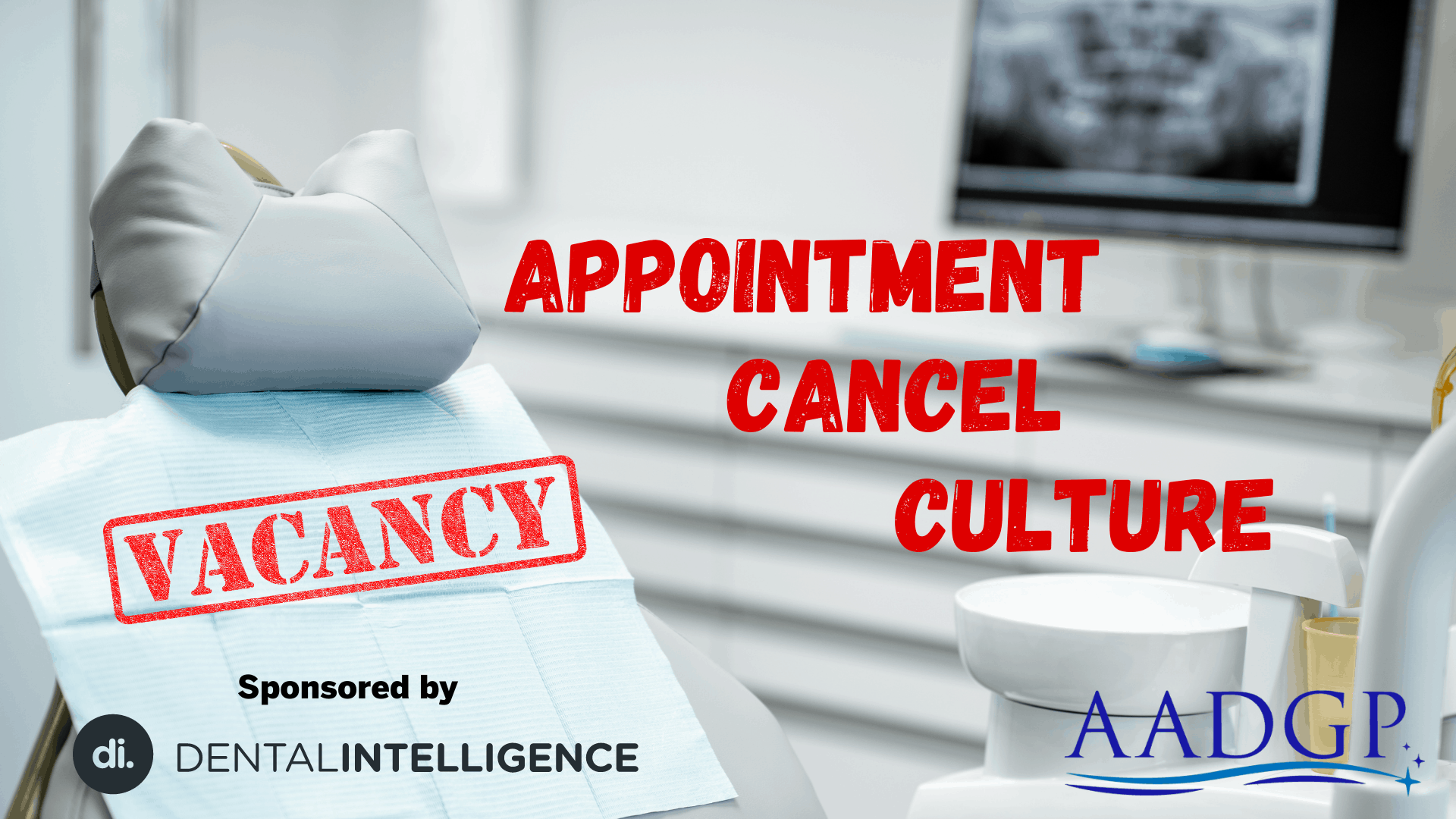 Appointment Cancel Culture Sponsored by Dental Intelligence