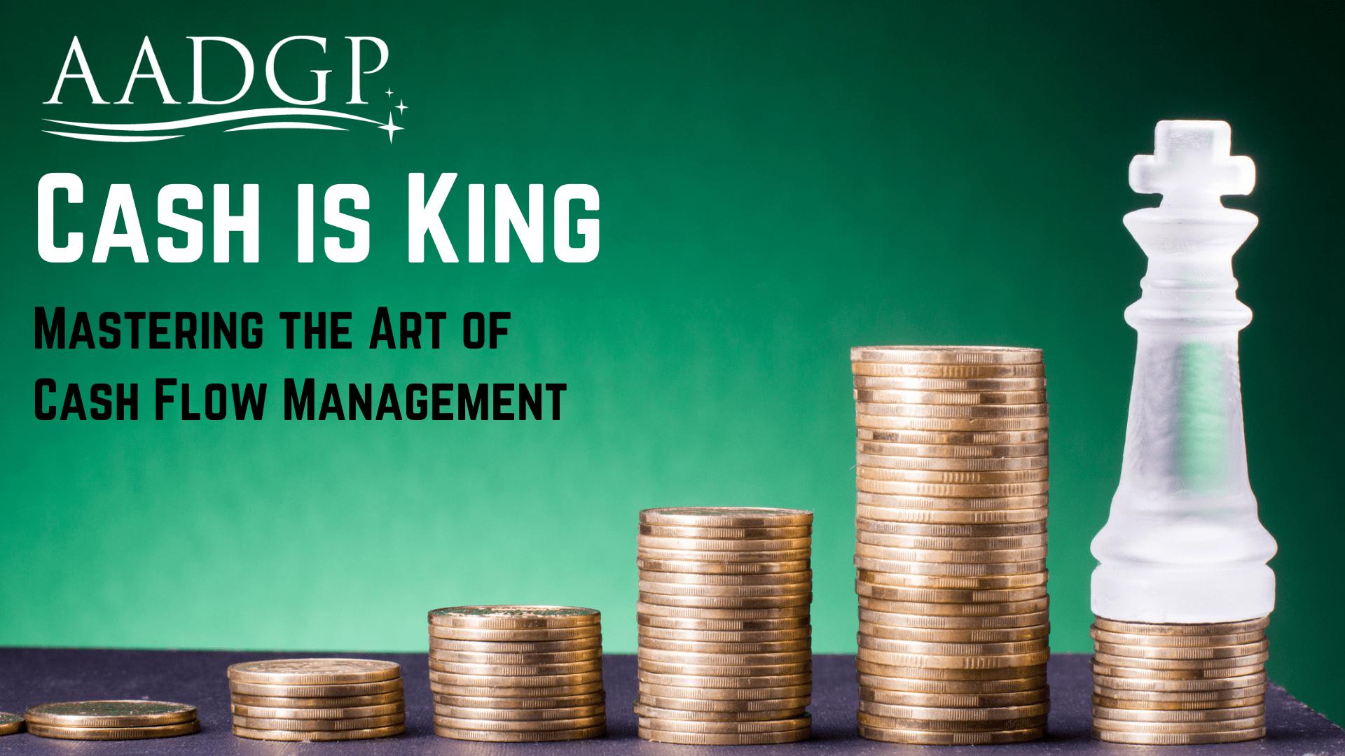 Cash is King, an AADGP Webinar