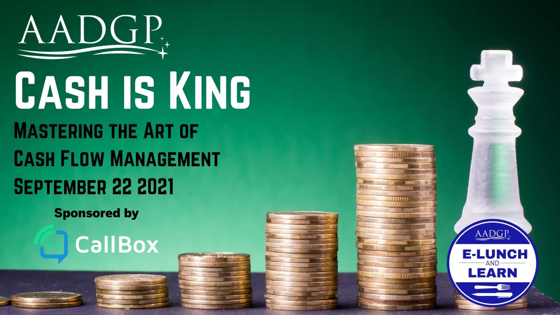 Cash is King AADGP Webinar, September 22, 2021